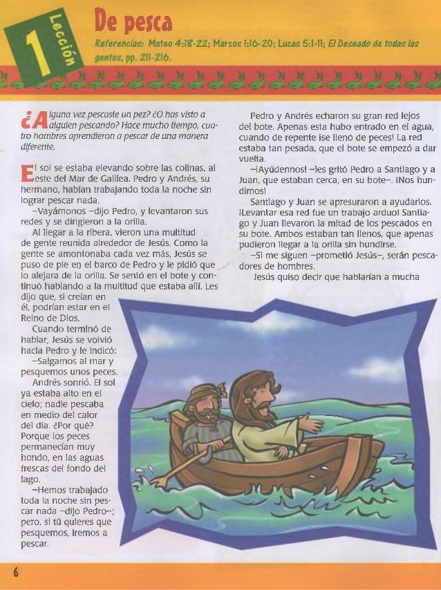 De pesca Referencias: Mateo 4:1?-22; Marcos 1:16-20; Lucas 5:1-11; El Deseado de todas las Pedro y Andrés echaron su gran ...