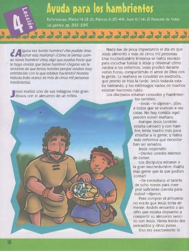 £ Ayuda para los hambrientos Referencias-, Mateo 14:13-21; Marcos 6:30-44; Juan 6:1-14; El Deseado de todas lasgentes, pp....