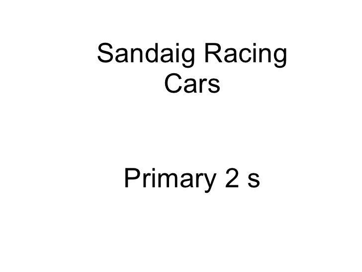 Sandaig Racing Cars Primary 2 s
