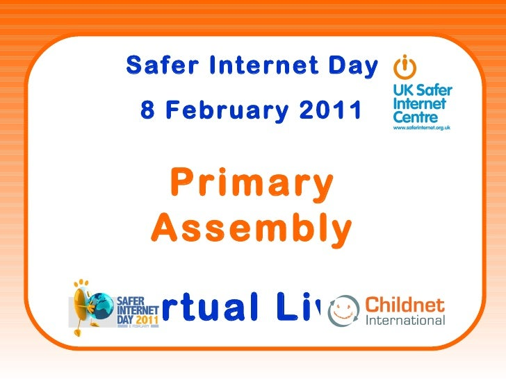 Safer Internet Day 8 February 2011 Primary Assembly Virtual Lives