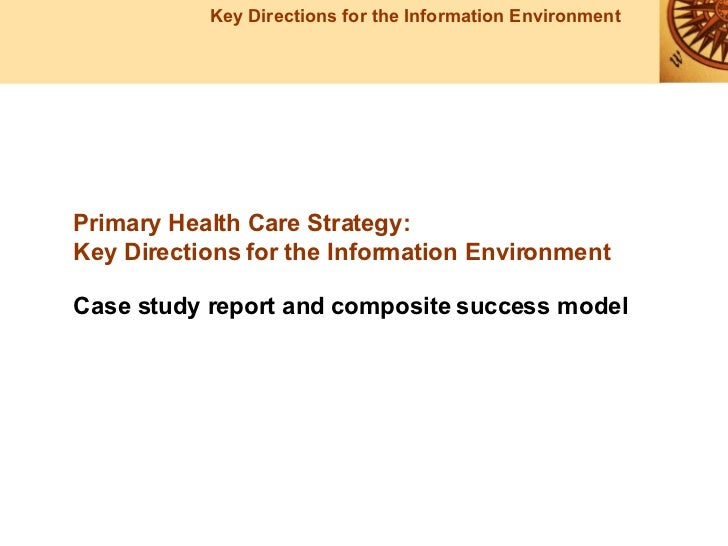 Primary Health Care Strategy: Key Directions for the Information Environment Case study report and composite success model