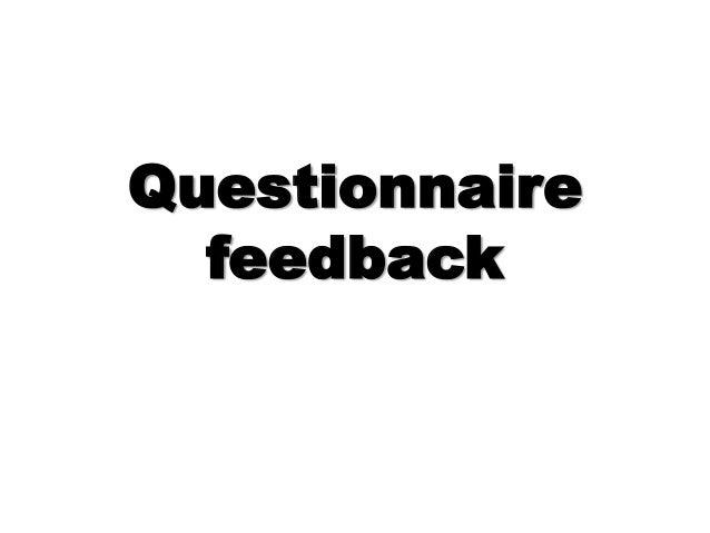 Questionnaire feedback