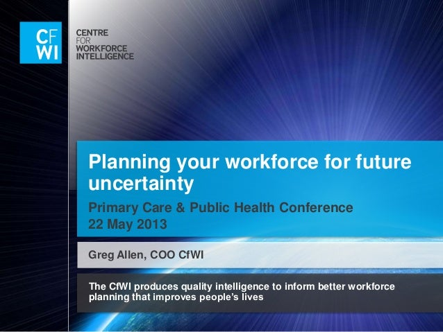 The CfWI produces quality intelligence to inform better workforceplanning that improves people's livesPlanning your workfo...