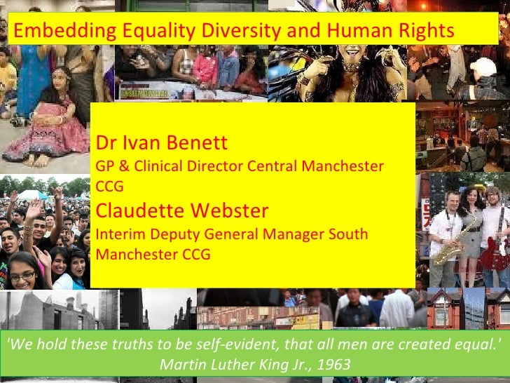 Embedding Equality Diversity and Human Rights             Dr Ivan Benett             GP & Clinical Director Central Manche...