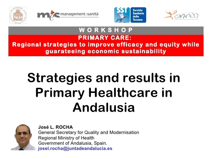 PRIMARY CARE:  Regional strategies to improve efficacy and equity while guarateeing economic sustainability W O R K S H O ...