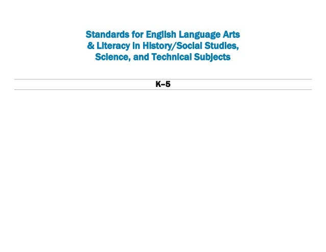 Standards for English Language Arts & Literacy in History/Social Studies, Science, and Technical Subjects K–5