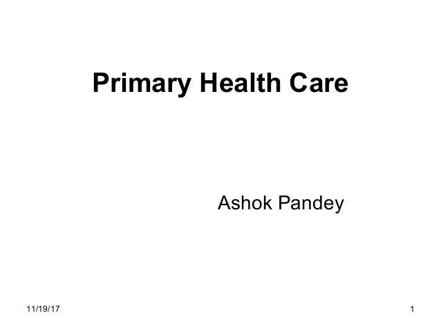 Primary Health Care Ashok Pandey 111/19/17