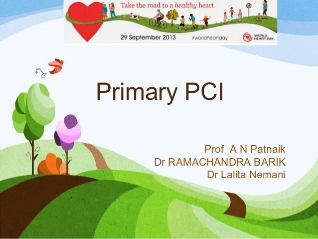 Primary PCI Prof A N Patnaik Dr RAMACHANDRA BARIK Dr Lalita Nemani