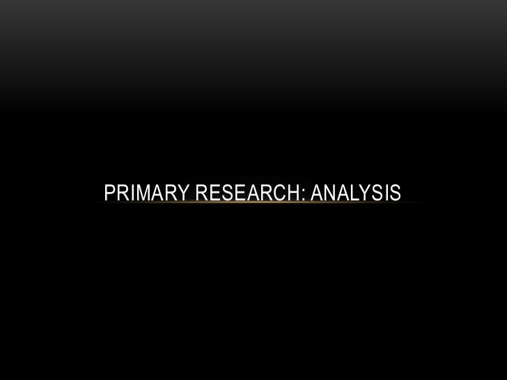PRIMARY RESEARCH: ANALYSIS