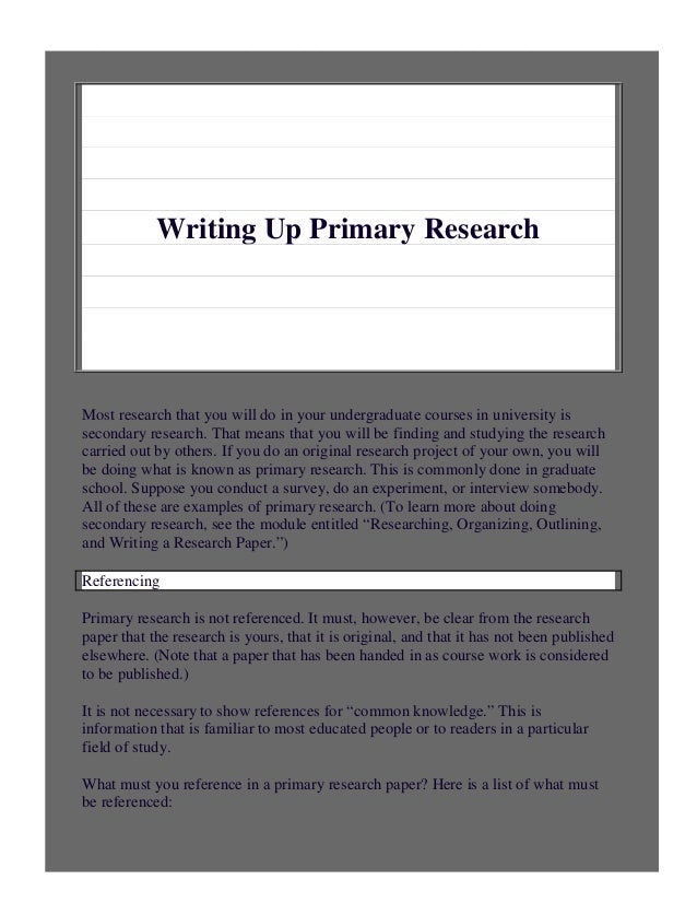 1Writing Up Primary ResearchMost research that you will do in your undergraduate courses in university issecondary researc...