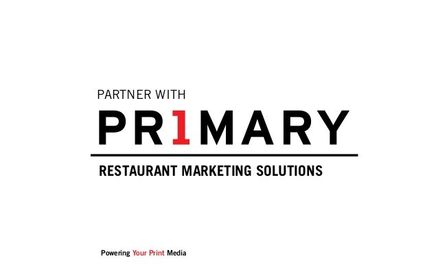 PARTNER WITHRESTAURANT MARKETING SOLUTIONSPowering Your Print Media