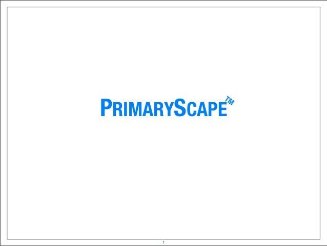 PRIMARYSCAPE TM 1