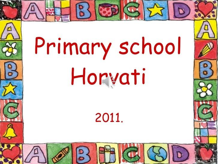 Primary school Horvati 2011.