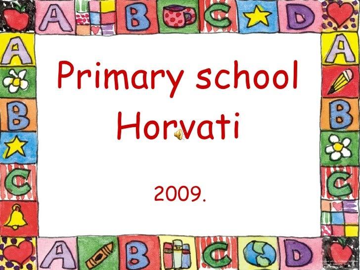 Primary school Horvati 2009.