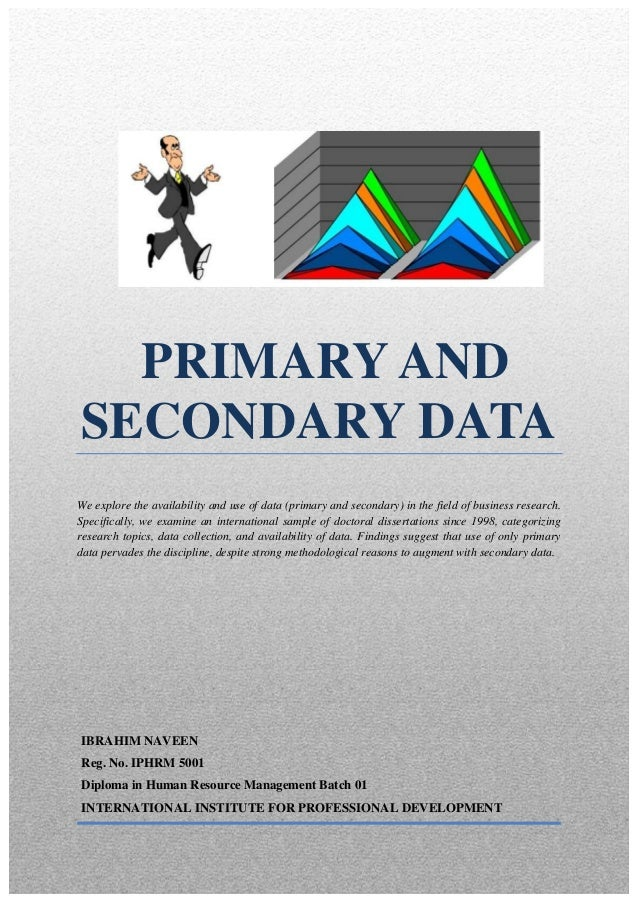 PRIMARY ANDSECONDARY DATAWe explore the availability and use of data (primary and secondary) in the field of business rese...