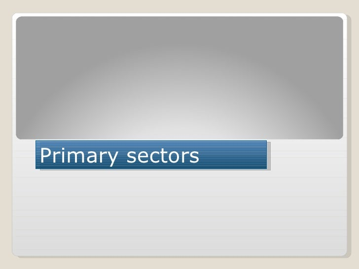 Primary sectors