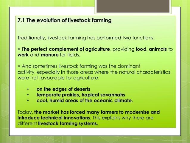 7.2 Traditional livestock farming systems Traditional livestock farming follows two basic models: • A)Nomadic livestock fa...