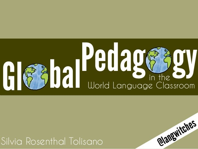 Gl balPedag gy World Language Classroom  Silvia Rosenthal Tolisano  in the  @langwitches