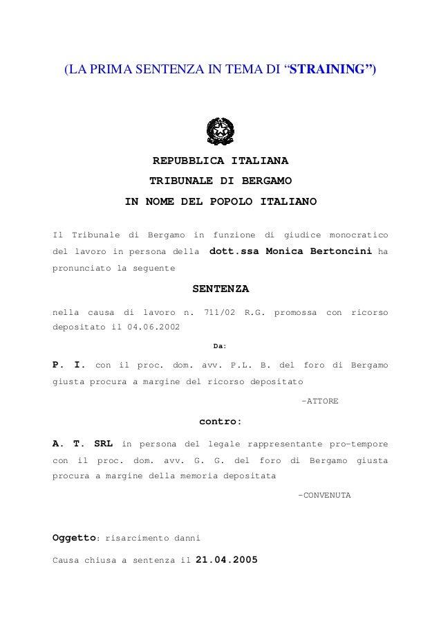 """(LA PRIMA SENTENZA IN TEMA DI """"STRAINING"""")  REPUBBLICA ITALIANA TRIBUNALE DI BERGAMO IN NOME DEL POPOLO ITALIANO Il Tribun..."""