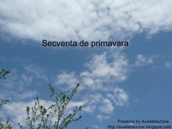Secventa de primavara Powered by AvailableZone http://availablezone.blogspot.com