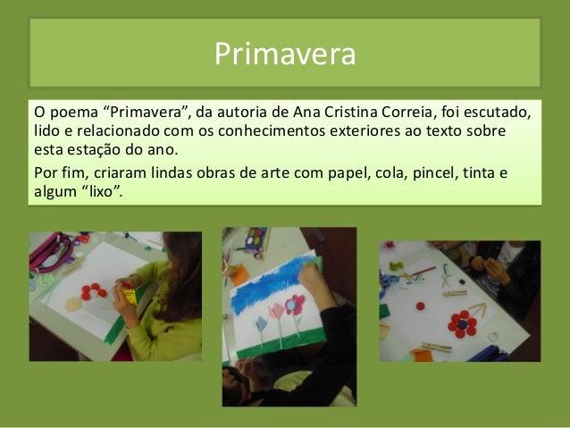 """PrimaveraO poema """"Primavera"""", da autoria de Ana Cristina Correia, foi escutado,lido e relacionado com os conhecimentos ext..."""