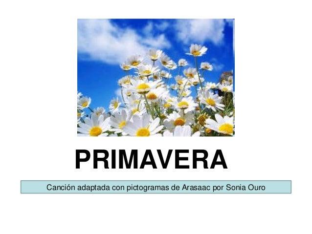 PRIMAVERA Canción adaptada con pictogramas de Arasaac por Sonia Ouro