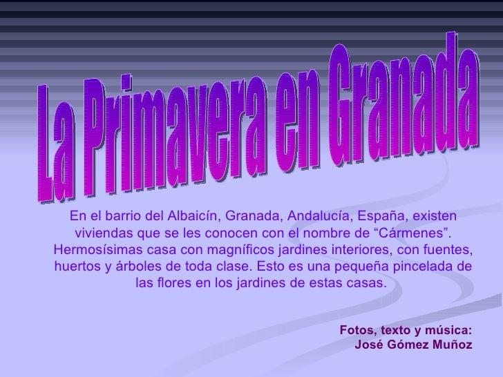 La Primavera en Granada En el barrio del Albaicín, Granada, Andalucía, España, existen viviendas que se les conocen con el...