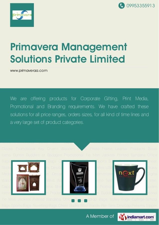 09953355913A Member ofPrimavera ManagementSolutions Private Limitedwww.primaveraa.comHandicrafts Items Decorative Momentos...