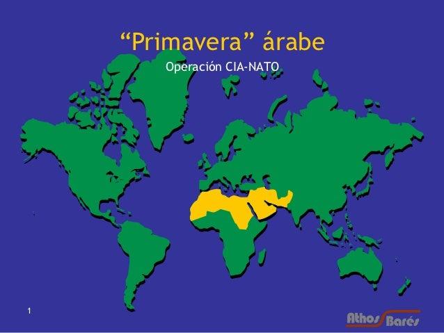 """""""Primavera"""" árabe       Operación CIA-NATO1"""