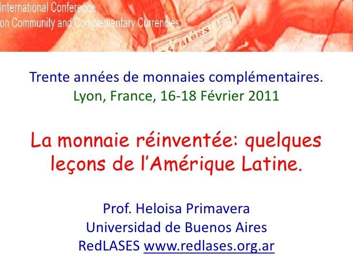 Trente années de monnaies complémentaires.       Lyon, France, 16-18 Février 2011La monnaie réinventée: quelques  leçons d...