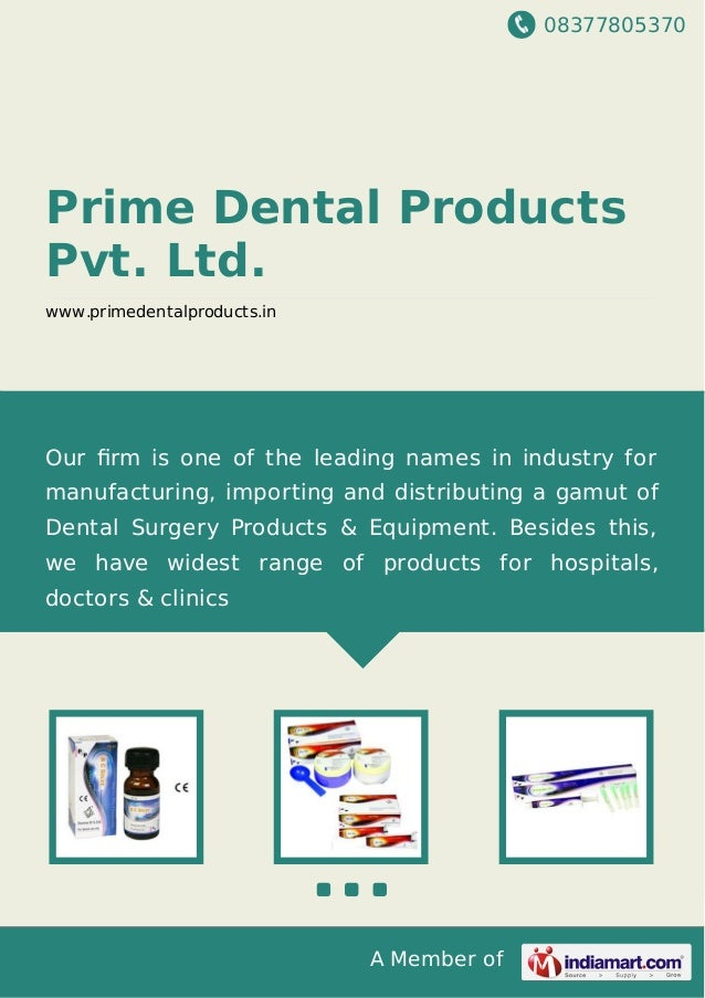 08377805370 A Member of Prime Dental Products Pvt. Ltd. www.primedentalproducts.in Our firm is one of the leading names in ...