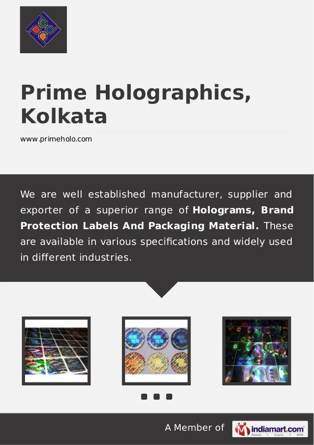 A Member of Prime Holographics, Kolkata www.primeholo.com We are well established manufacturer, supplier and exporter of a...