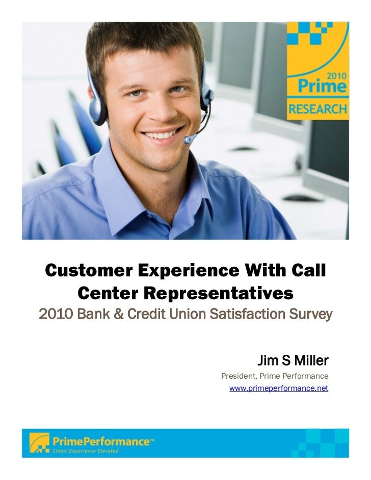 Customer Experience With Call   Center Representatives2010 Bank & Credit Union Satisfaction Survey                        ...