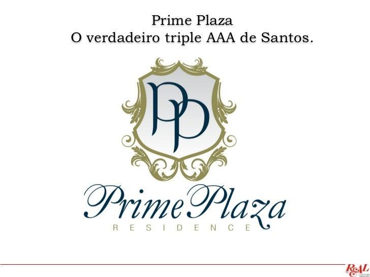Prime PlazaO verdadeiro triple AAA de Santos.