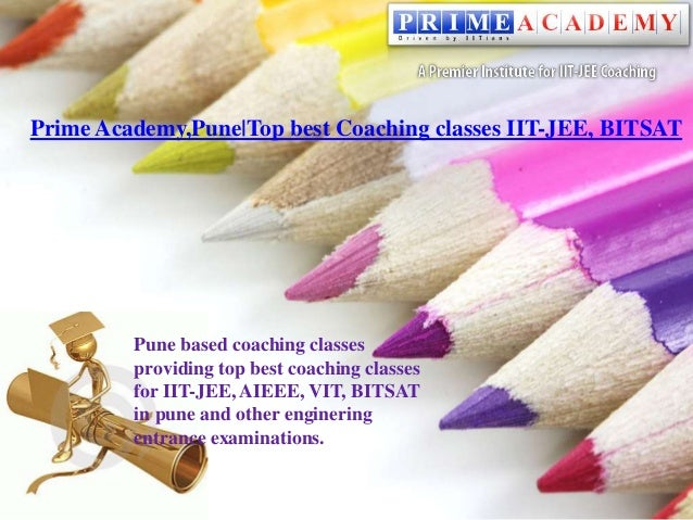 Prime Academy,Pune|Top best Coaching classes IIT-JEE, BITSAT Pune based coaching classes providing top best coaching class...
