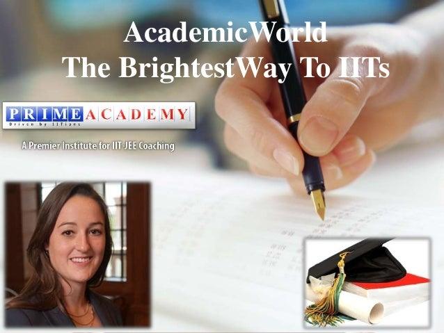 AcademicWorld The BrightestWay To IITs