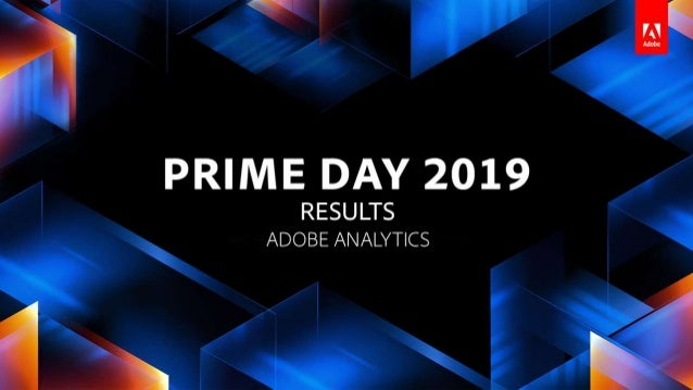 PRIME DAY PREDICTIONS | 2019 METHODOLOGY Visit our website: adobe.ly/AdobeInsights Sign up for email alerts: http://www.cm...