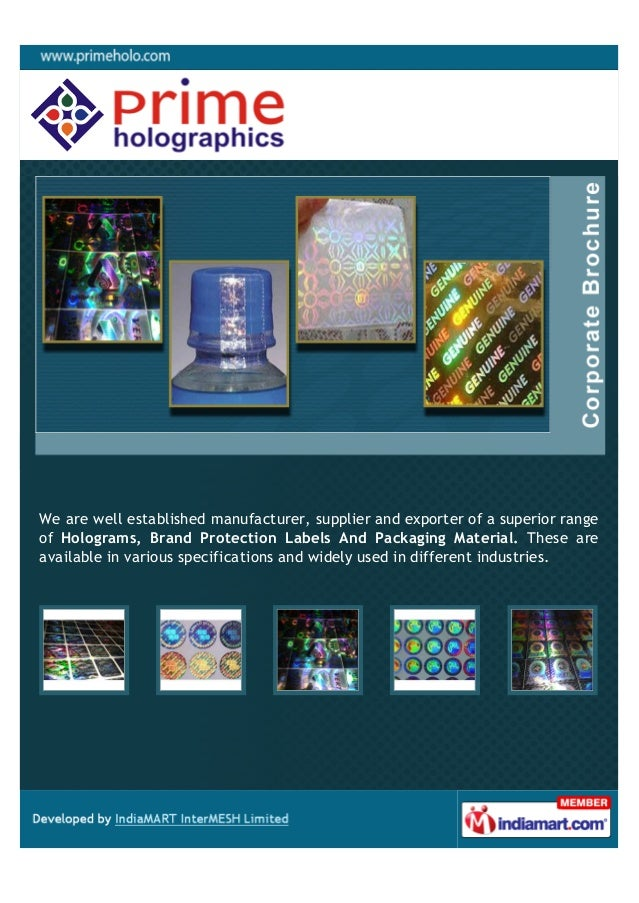 We are well established manufacturer, supplier and exporter of a superior rangeof Holograms, Brand Protection Labels And P...
