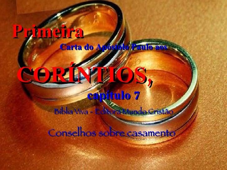 Primeira   Carta do Apóstolo Paulo aos CORÍNTIOS,   capítulo 7 Bíblia Viva - Editora Mundo Cristão Conselhos sobre casamento