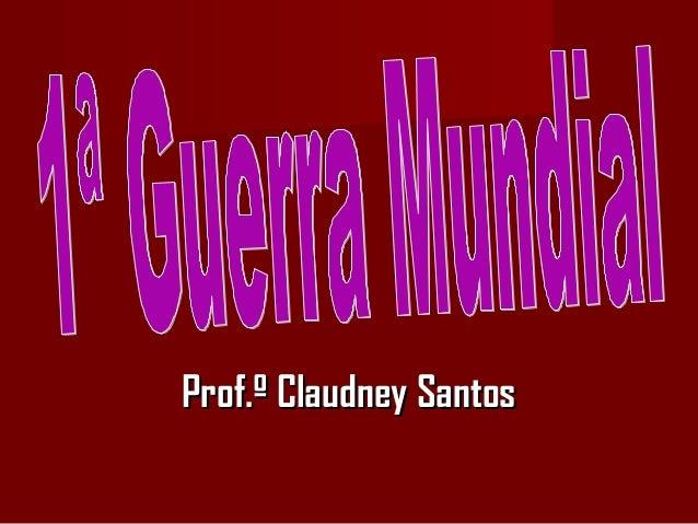 Prof.º Claudney SantosProf.º Claudney Santos