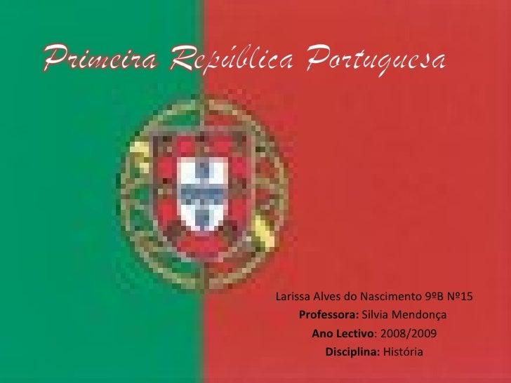 Larissa Alves do Nascimento 9ºB Nº15 Professora:  Silvia Mendonça  Ano Lectivo : 2008/2009 Disciplina:  História