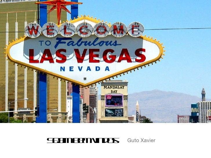 Sejam bem vindos <ul><li>Guto Xavier </li></ul>