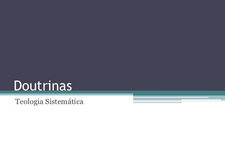 Doutrinas<br />Teologia Sistemática<br />