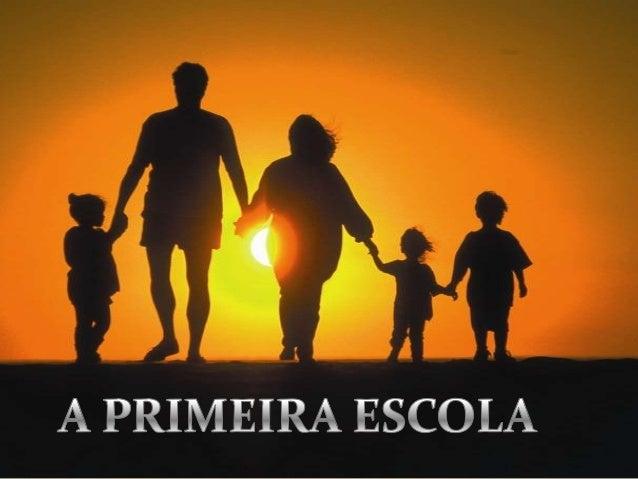 Qual é a primeira escola? LAR E o lar evangelizado dá a criança, grava-lhe, na consciência, as firmes noções do Cristianis...