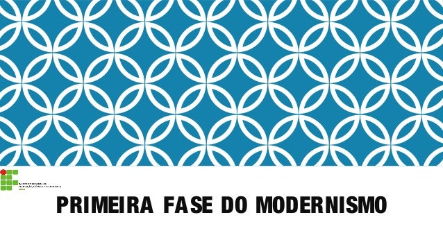 PRIMEIRA FASE DO MODERNISMO