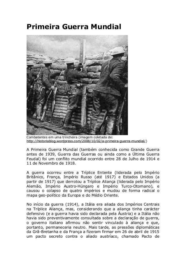 Primeira Guerra Mundial Combatentes em uma trincheira (imagem coletada de: http://historiablog.wordpress.com/2008/10/02/a-...