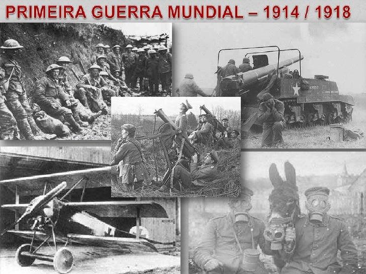 ANTECEDENTES DA PRIMEIRA GUERRA :* Rivalidades econômicas e Imperialismo.