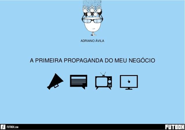 A PRIMEIRA PROPAGANDA DO MEU NEGÓCIO ADRIANO ÁVILA