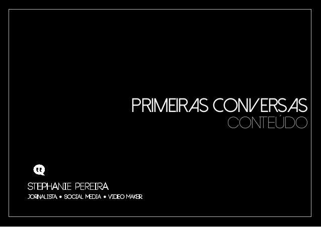 Primeiras Conversas ● ● conteúdo