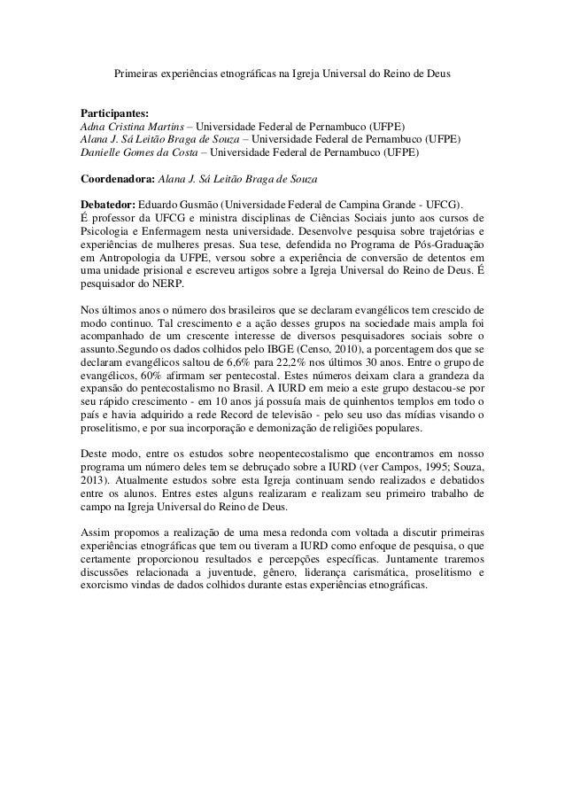 Primeiras experiências etnográficas na Igreja Universal do Reino de Deus Participantes: Adna Cristina Martins – Universida...